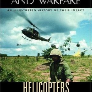 ABC-CLIO Helicopters An Illustrated History of Their Impact2